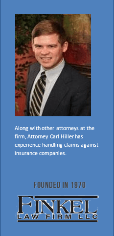 Attorney Carl Hiller has experience handling claims against insurance companies